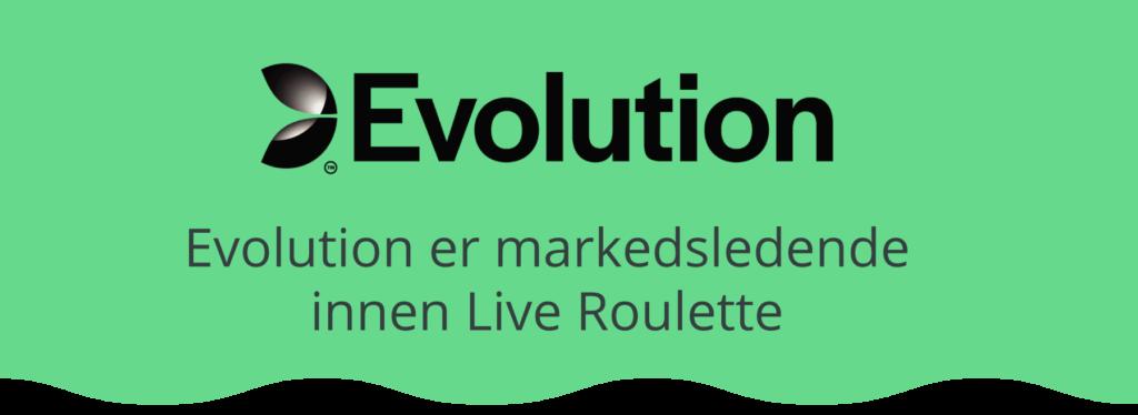 Evolution er markedsledende på Live Roulette