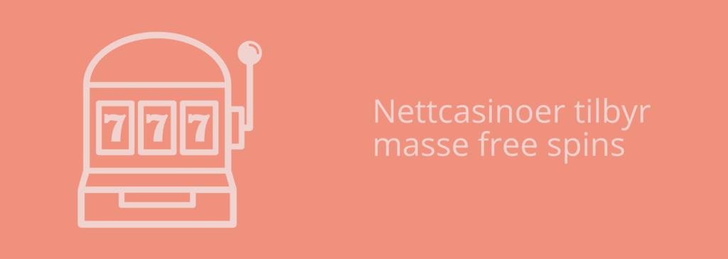 Free spins hos nye nettcasinoer