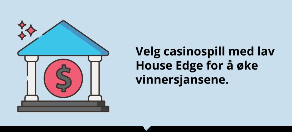 Velg casinospill med lav House Edge
