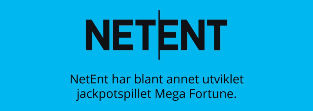 NetEnt har utviklet jackpotspillet Mega Fortune